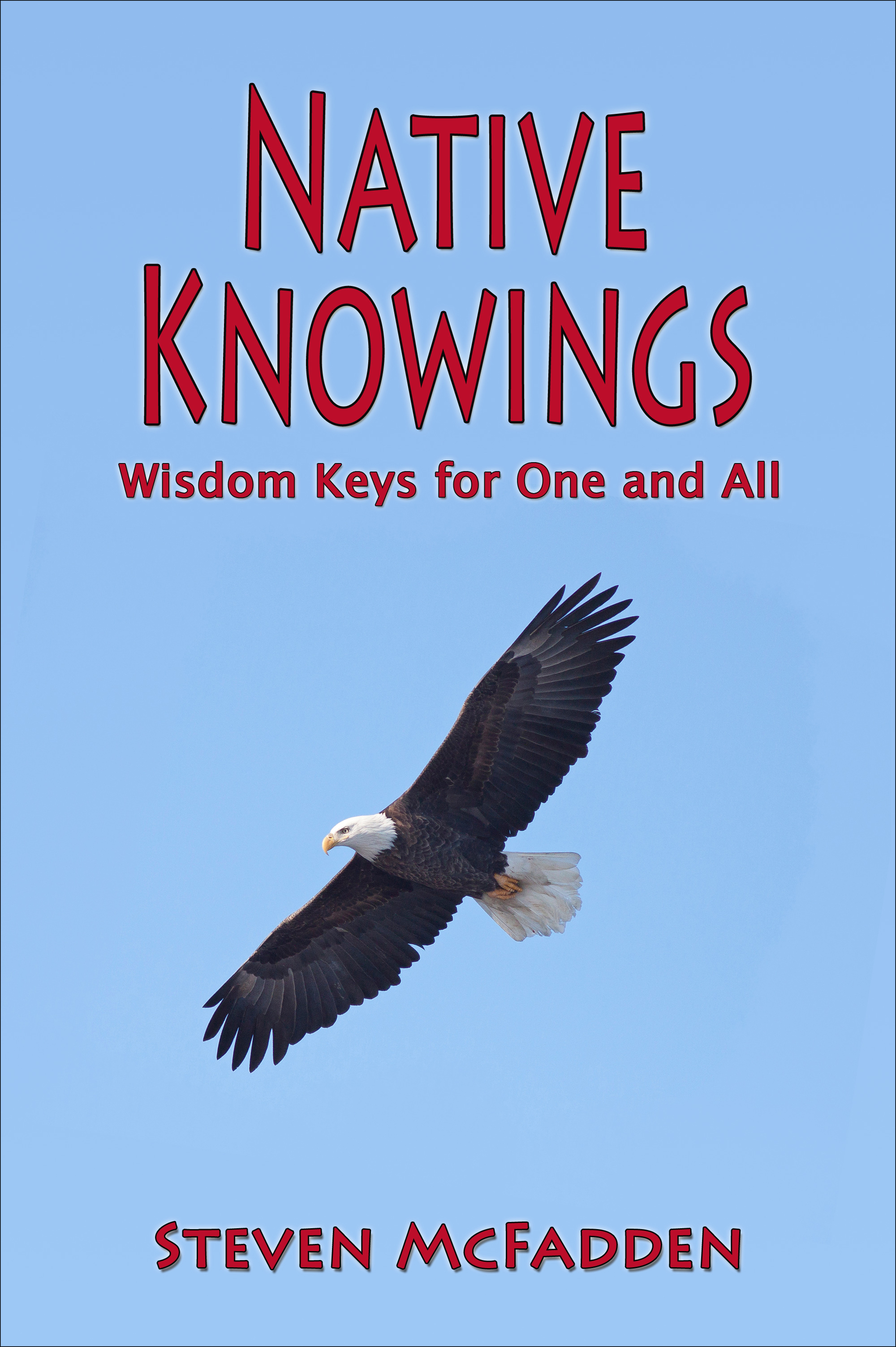 Native Knowings: Wisdom Keys for 2012 and Beyond