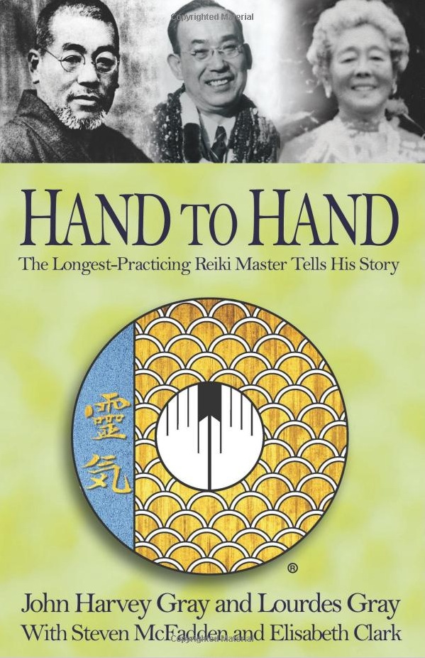 Hand to Hand: The Longest-Practicing Reiki Master Tells His Story