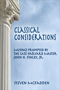 Classical Considerations: Musings Prompted by the Late John H. Finley, Jr.