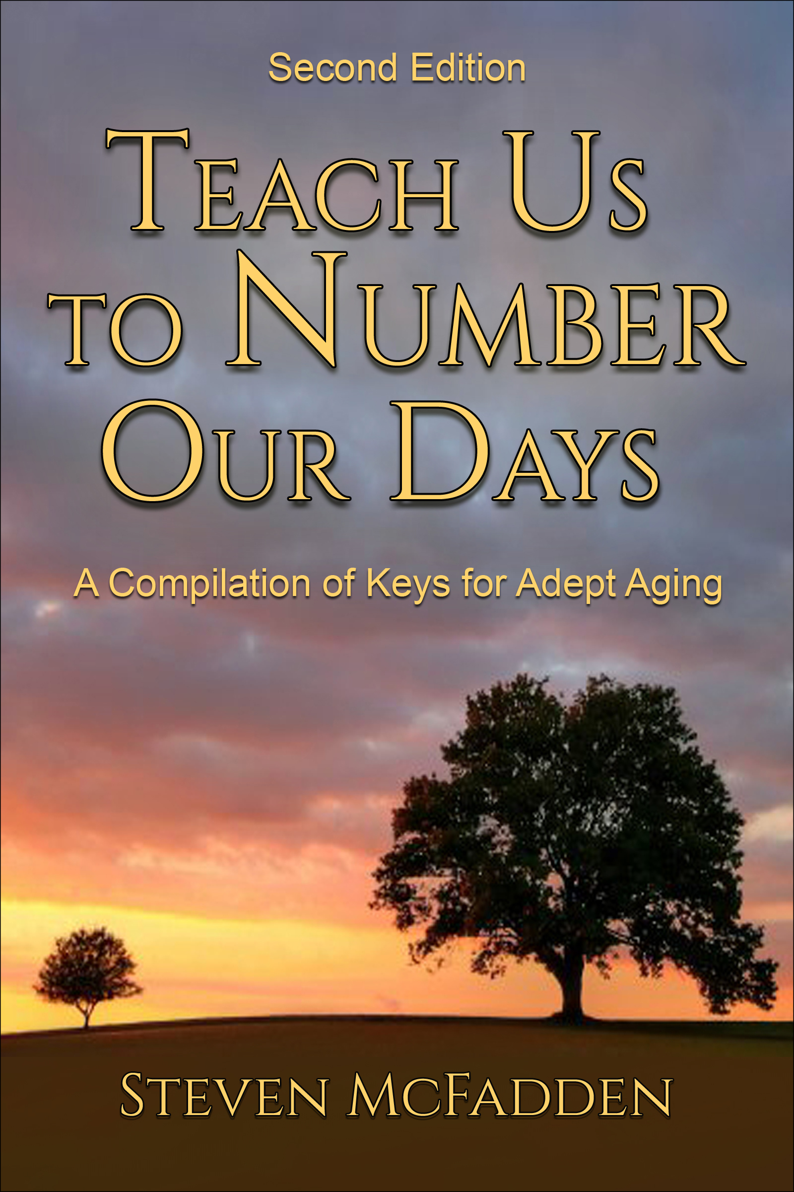 Teach Us to Number Our Days: A Compilation of Keys for Adept Aging