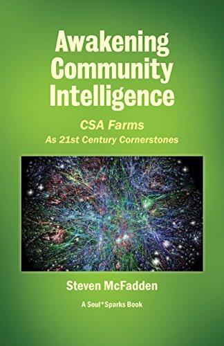 Awakening Community Intelligence: CSA Farms as 21st Century Cornerstones